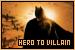 Hero to Villain